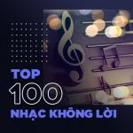Nghe nhạc hay Top 100 Nhạc Không lời Hay Nhất Mp3 trực tuyến