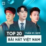 Top 20 Bài Hát Việt Nam Tuần 51/2019 - Bùi Anh Tuấn   Tải nhạc hay