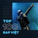 Nghe nhạc online Top 100 Rap Việt Hay Nhất mới nhất