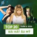 Tải nhạc online Top 20 Bài Hát Âu Mỹ Tuần 06/2020 hay nhất