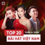Download nhạc hot Top 20 Bài Hát Việt Nam Tuần 06/2020 Mp3