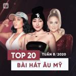 Nghe nhạc online Top 20 Bài Hát Âu Mỹ Tuần 08/2020 Mp3 hot