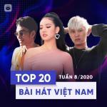 Tải bài hát mới Top 20 Bài Hát Việt Nam Tuần 08/2020 Mp3 online