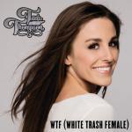 Nghe nhạc Wtf (White Trash Female) (Single) Mp3 miễn phí