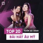 Tải nhạc nhanh Top 20 Bài Hát Âu Mỹ Tuần 22/2020 - Lady Gaga, BlackPink