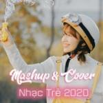 Mashup - Cover Nhạc Trẻ 2020 | Download nhạc hot