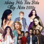 Tải nhạc Những Hits Tiêu Biểu Thập Niên 2010s về điện thoại
