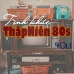 Tải nhạc Tình Khúc Thập Niên 80s (Vol.1) miễn phí