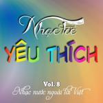 Tải nhạc hot Nhạc Trẻ Yêu Thích (Vol. 8) - Nhạc Nước Ngoài Lời Việt trực tuyến