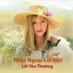 Tải bài hát Mp3 Lời Yêu Thương - Nhạc Ngoại Lời Việt miễn phí