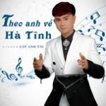Nghe nhạc hay Theo Anh Về Hà Tĩnh (Single) Mp3 hot