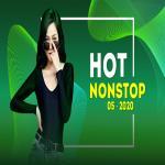 Download nhạc mới Nhạc Nonstop Hot Tháng 05/2020 Mp3