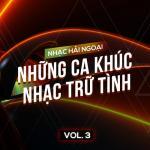 Tải nhạc mới Nhạc Hải Ngoại (Vol. 3 - Những Ca khúc Nhạc Trữ Tình) hay online