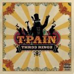 THR33 RINGZ - T-Pain   Tải nhạc nhanh