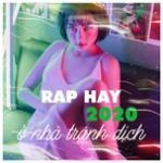 Tải nhạc online Nhạc Rap Hay Dành Cho Người Ở Nhà Tránh Dịch - Rap Hay 2020 mới nhất