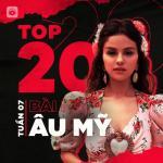 Tải nhạc hot Bảng Xếp Hạng Bài Hát Âu Mỹ Tuần 07/2021 hay online