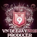 Tải nhạc online VN DeeJay Producer (Vol.9) Mp3 hot