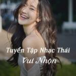 Nghe nhạc Mp3 Tuyển Tập Nhạc Thái Vui Nhộn trực tuyến