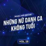 Download nhạc hot Nhạc Hải Ngoại (Vol. 13 - Những Nữ Danh Ca Không Tuổi) mới nhất
