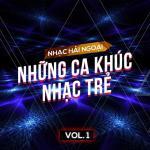 Tải bài hát Nhạc Hải Ngoại (Vol. 1 - Những Ca Khúc Nhạc Trẻ) hot