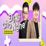 Tải bài hát online Để Kể Cho Nghe Episode 15: Ns Nguyễn Văn Chung X Ns Nguyễn Minh Cường mới nhất