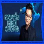 Tải nhạc online Những Sáng Tác Hay Nhất Của Nguyễn Minh Cường - Tăng Phúc