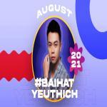 Download nhạc hot Bài Hát Yêu Thích Tháng 08/2021 nhanh nhất