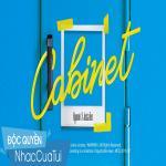 Tải bài hát mới Cabinet hay nhất