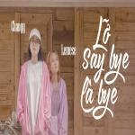 Tải nhạc hay Lỡ Say Bye Là Bye miễn phí
