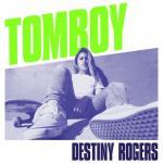 Tomboy - Destiny Rogers | Tải nhạc nhanh