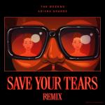 Nghe nhạc hay Save Your Tears (Remix) Mp3 hot