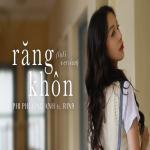 Tải bài hát Mp3 Răng Khôn (Lofi Version) trực tuyến