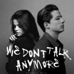 Nghe nhạc online We Don'T Talk Anymore (Feat. Selena Gomez) chất lượng cao