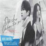Tải bài hát hot Dù Cho Cả Hai Đã Sai Mp3 miễn phí