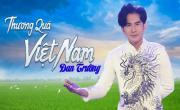 Thương Quá Việt Nam - Đan Trường | Tải nhạc về máy